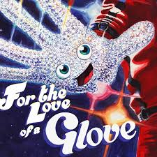 For the Love of a Glove: An Unauthorized Musical Fable